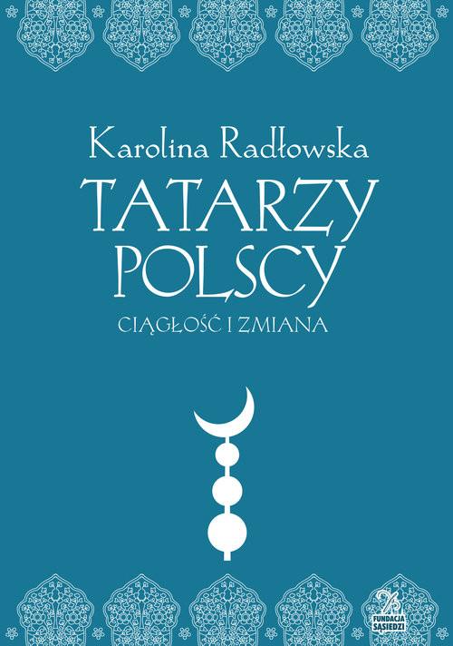 okładka Tatarzy polscy Ciagłość i zmiana, Książka | Radłowska Karolina