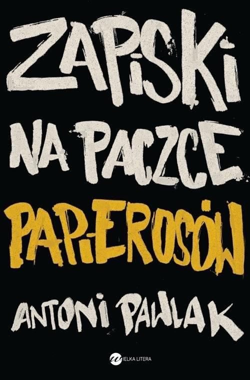 okładka Zapiski na paczce papierosów, Książka | Antoni Pawlak