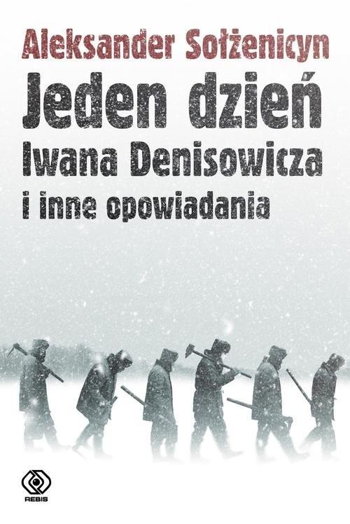 okładka Jeden dzień Iwana Denisowicza i inne opowiadania, Książka | Aleksander Sołżenicyn