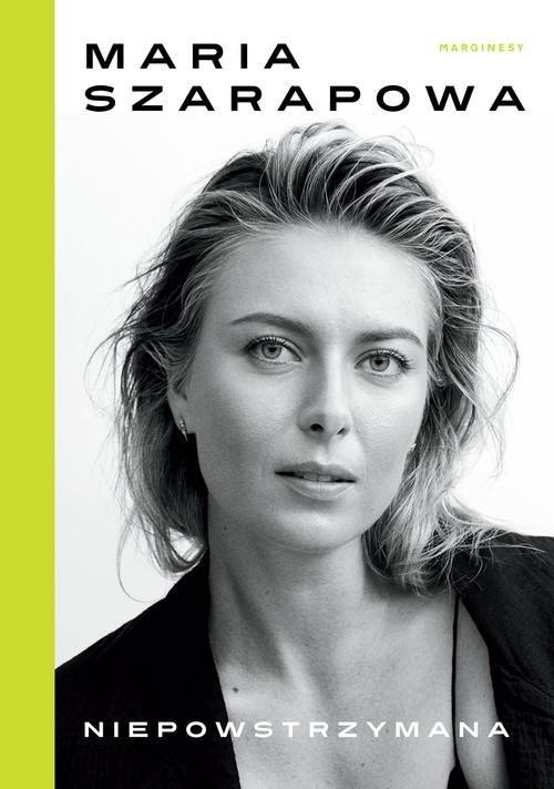 okładka Niepowstrzymana, Książka   Maria  Sharapova, Rich  Cohen
