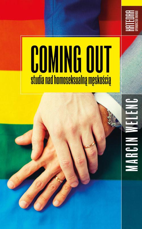 okładka Coming out Studia nad homoseksualną męskością, Książka | Welenc Marcin