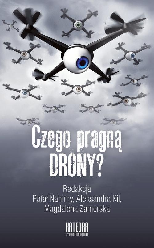 okładka Czego pragną drony? Od atrakcji wizualnej do spojrzenia władzy, Książka |
