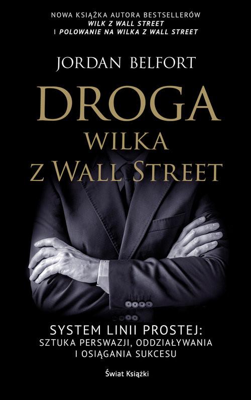 okładka Droga Wilka z Wall Street, Książka | Belfort Jordan