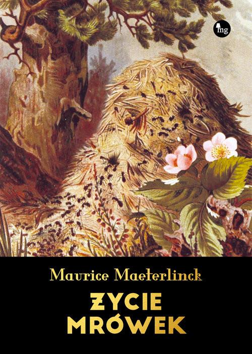 okładka Życie mrówek, Książka | Maeterlinck Maurice
