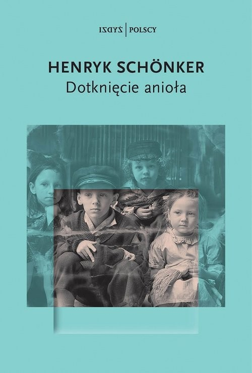 okładka Dotknięcie anioła, Książka   Henryk Schönker