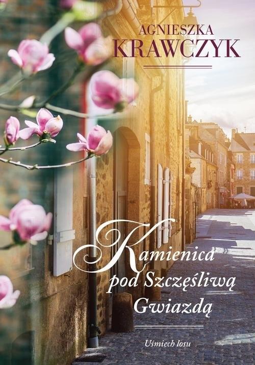 okładka Uśmiech losu. Tom 1. Kamienica pod Szczęśliwą Gwiazdą, Książka | Krawczyk Agnieszka