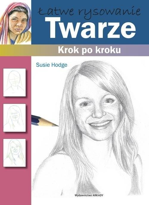 okładka Łatwe rysowanie Twarze Krok po kroku, Książka | Hodge Susie