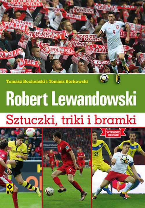 okładka Robert Lewandowski Sztuczki, triki i bramki Mundial 2018, Książka | Tomasz Bocheński, Tomasz Borkowski