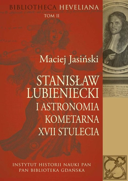 okładka Stanisław Lubieniecki i astronomia kometarna XVII stulecia, Książka   Maciej Jasiński