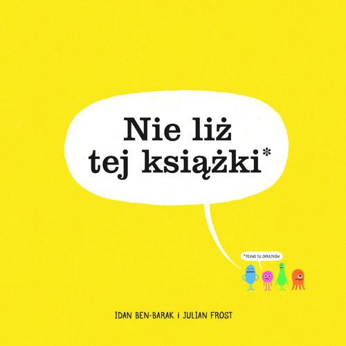 okładka Nie liż tej książki, Książka | Idan Nen-Barak, Julian Frost