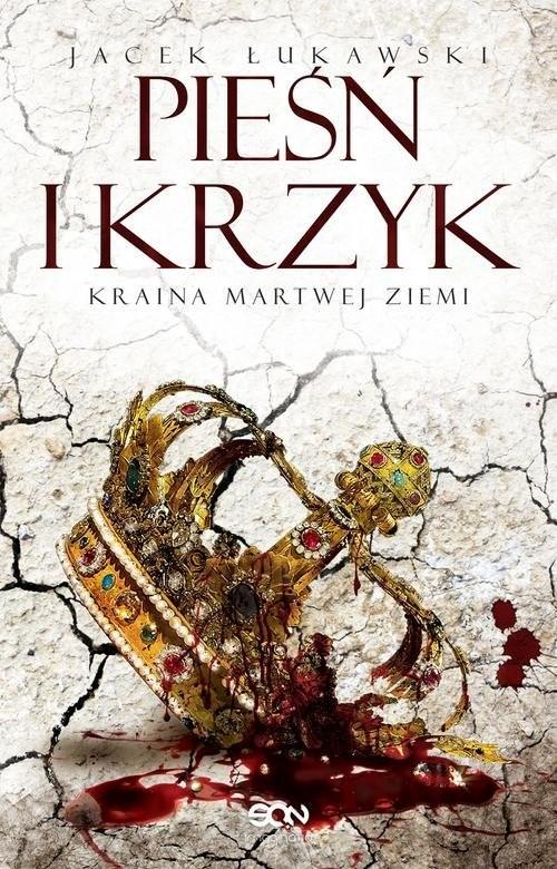 okładka Kraina Martwej Ziemi Tom 3 Pieśń i krzykksiążka |  | Łukawski Jacek