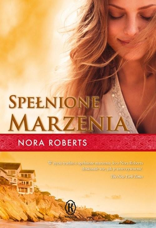 okładka Spełnione marzenia, Książka | Roberts Nora
