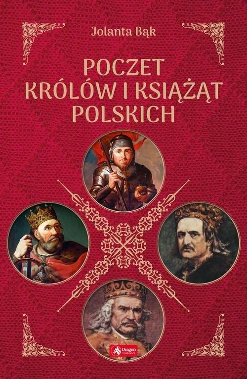 okładka Poczet królów i książąt polskich, Książka | Bąk Jolanta