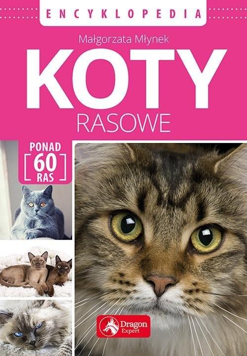 okładka Koty rasowe Encyklopedia, Książka   Młynek Małgorzata