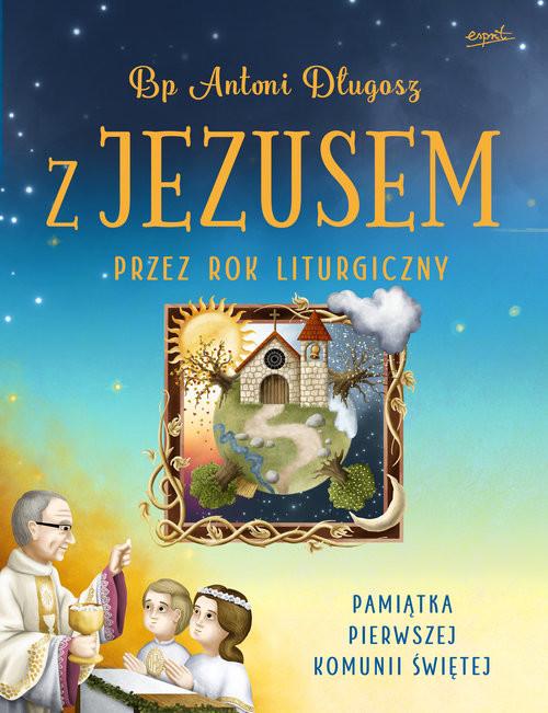 okładka Z Jezusem przez rok liturgiczny, Książka   Długosz Antoni