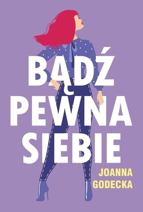 okładka Bądź pewna siebie, Książka | Joanna Godecka