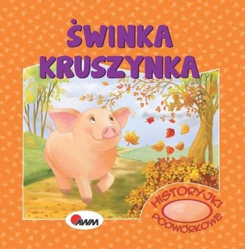 okładka Historyjki podwórkowe Świnka kruszynka, Książka | Kwiecińska Mirosława
