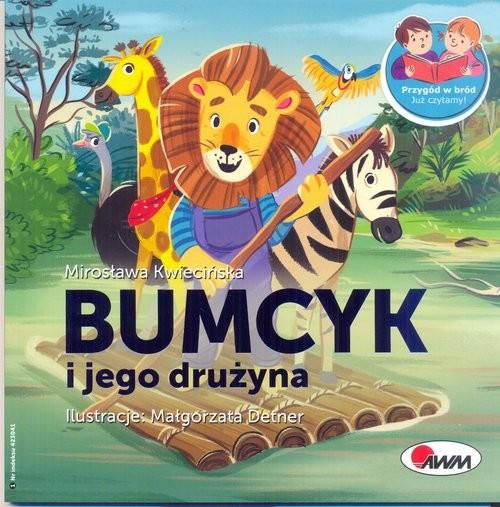 okładka Bumcyk i jego drużyna, Książka | Kwiecińska Mirosława