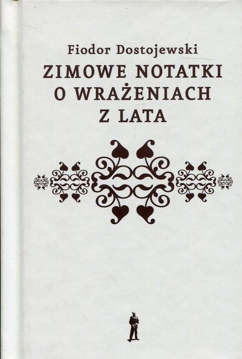 okładka Zimowe notatki o wrażeniach z lata, Książka | Dostojewski Fiodor