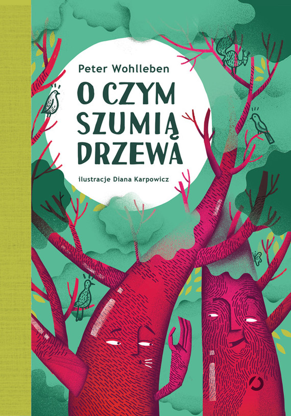 okładka O czym szumią drzewa, Książka   Wohlleben Peter
