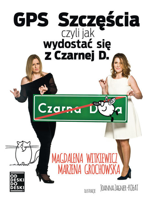 okładka GPS szczęścia, czyli jak wydostać się z czarnej d., Książka | Magdalena Witkiewicz, Marzena Grochowska