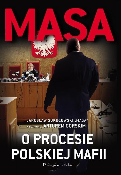 okładka Masa o procesie polskiej mafii, Książka | Artur Górski