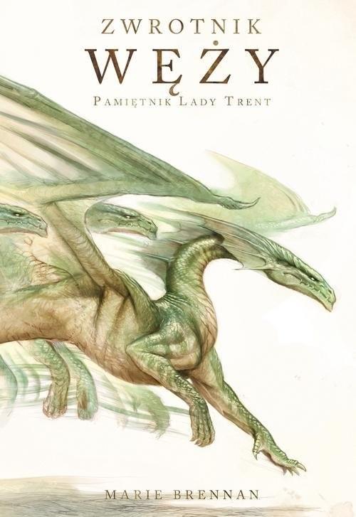 okładka Zwrotnik Węży Pamiętnik Lady Trent, Książka | Marie Brennan