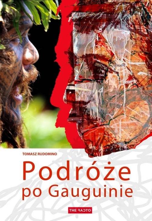 okładka Podróże po Gauguinie, Książka | Rudomino Tomasz