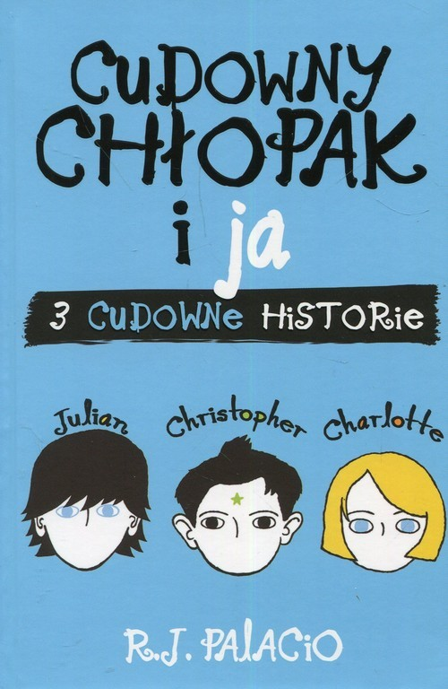 okładka Cudowny chłopak i ja 3 cudowne historieksiążka |  | Palacio R.J