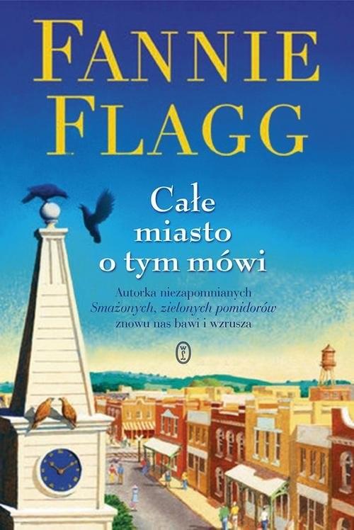 okładka Całe miasto o tym mówi, Książka | Flagg Fannie