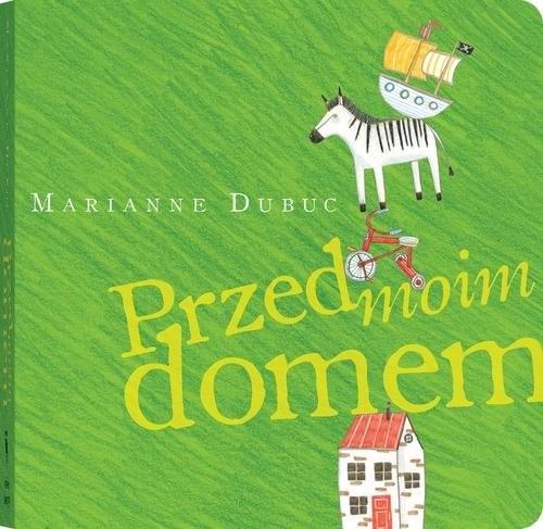 okładka Przed moim domem, Książka | Dubuc Marianne