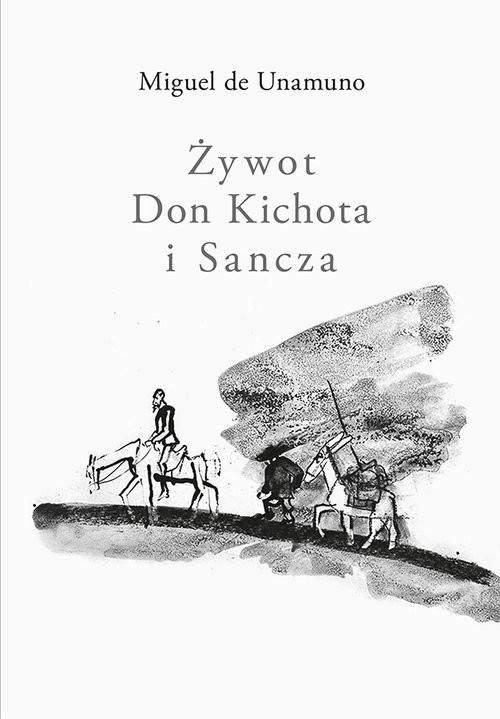 okładka Żywot Don Kichota i Sancza, Książka   Unamuno Miguel