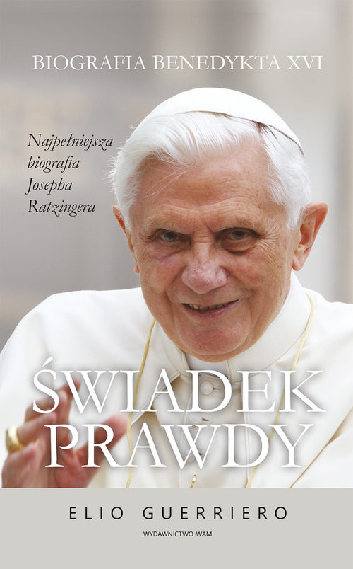 okładka Świadek prawdy Biografia Benedykta XVI, Książka | Guerriero Elio