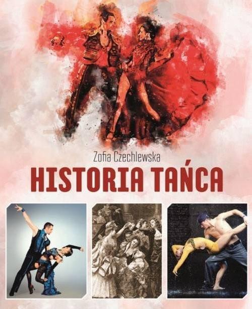 okładka Historia tańcaksiążka |  | Czechlewska Zofia