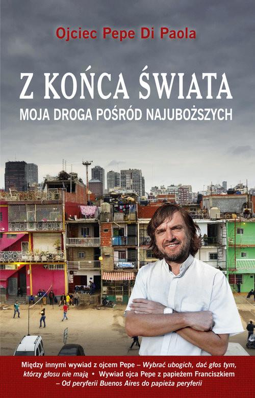 okładka Z Końca Świata. Moja droga posród najuboższych, Książka | Paola Pepe Di