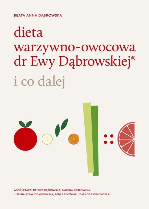 okładka Dieta warzywno-owocowa dr Ewy Dąbrowskiej i co dalej, Książka | Anna Beata Dąbrowska