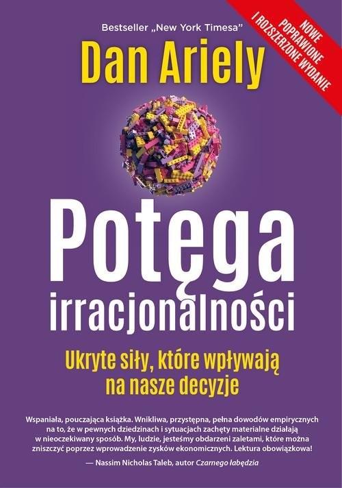 okładka Potęga irracjonalności Ukryte siły, które wpływają na nasze decyzje, Książka | Ariely Dan