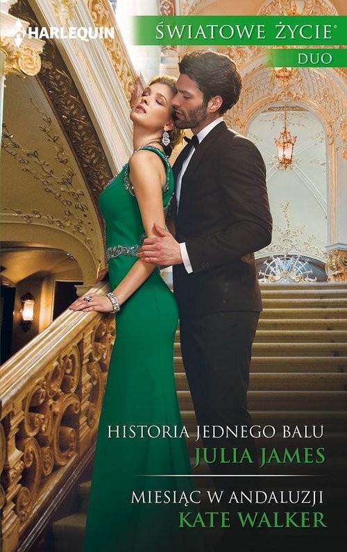 okładka Historia jednego balu / Miesiąc w Andaluzji, Książka | Julia James, Kate Walker