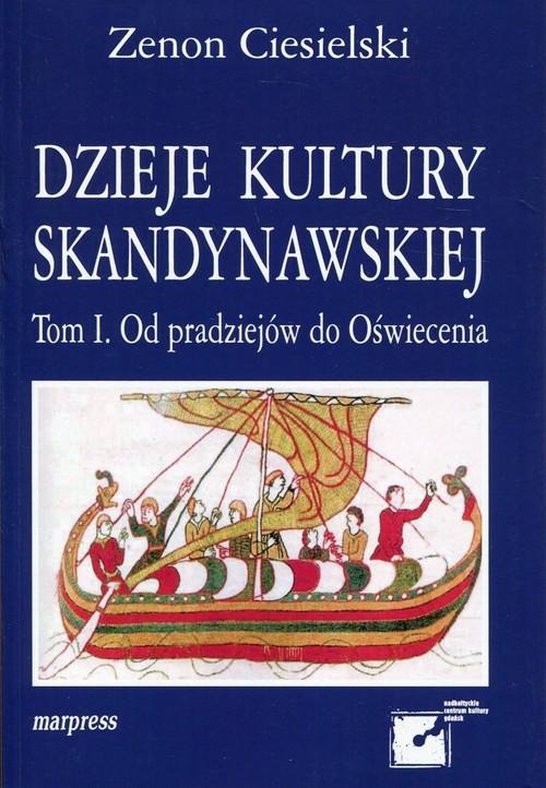 okładka Dzieje kultury skandynawskiej Tom 1 Od pradziejów do Oświecenia, Książka   Ciesielski Zenon