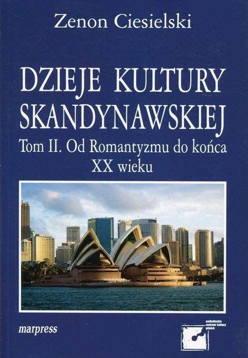 okładka Dzieje kultury skandynawskiej Tom 2 Od Romantyzmu do końca XX wieku, Książka   Ciesielski Zenon
