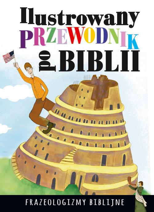 okładka Ilustrowany przewodnik po Biblii Frazeologizmy biblijne, Książka | Nosowska Dorota