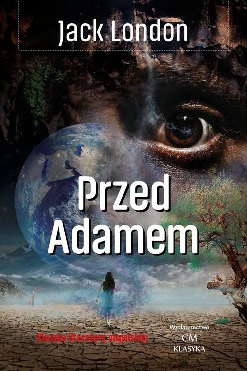 okładka Przed Adamem, Książka | Jack London