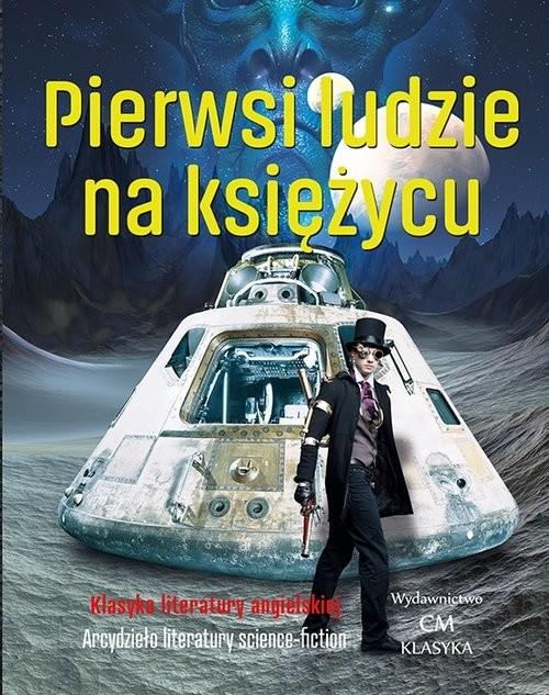 okładka Pierwsi ludzie na księżycu, Książka | Herbert George Wells