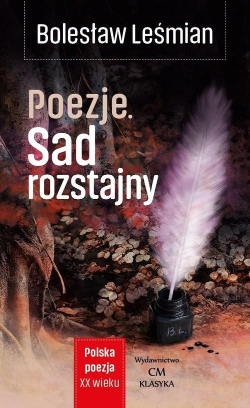 okładka Poezje Sad rozstajny, Książka   Bolesław  Leśmian