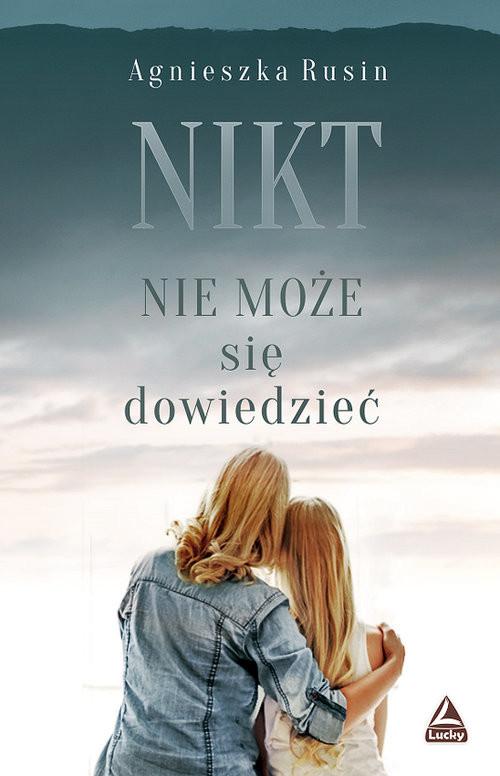 okładka Nikt nie może się dowiedzieć, Książka | Rusin Agnieszka