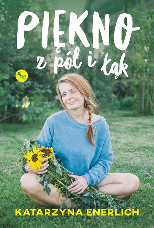 okładka Piękno z pól i łąk Piękno z pól i łąk, Książka | Enerlich Katarzyna