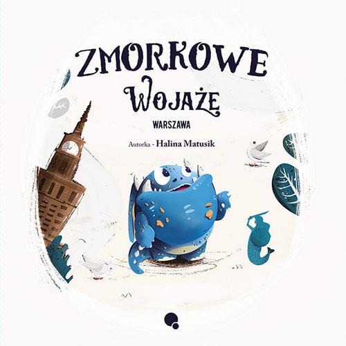 okładka Zmorkowe wojaże Warszawa, Książka   Matusik Halina