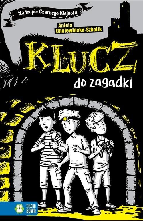 okładka Na tropie Czarnego Klejnotu Tom 1 Klucz do zagadki, Książka | Cholewińska-Szkolik Aniela