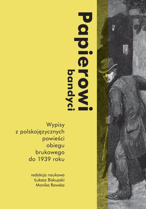 okładka Papierowi bandyci Wypisy z polskojęzycznych powieści obiegu brukowego do 1939 roku, Książka  