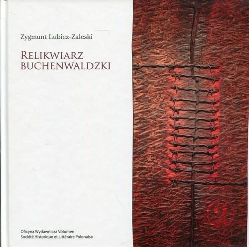 okładka Relikwiarz Buchenwaldzkiksiążka |  | Lubicz-Zaleski Zygmunt